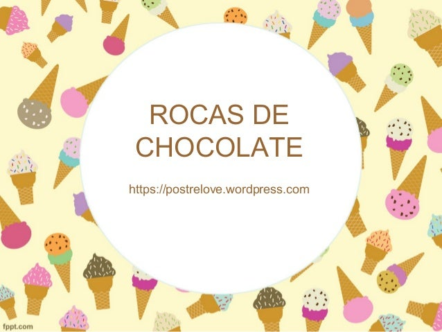 ROCAS DE CHOCOLATE https://postrelove.wordpress.com