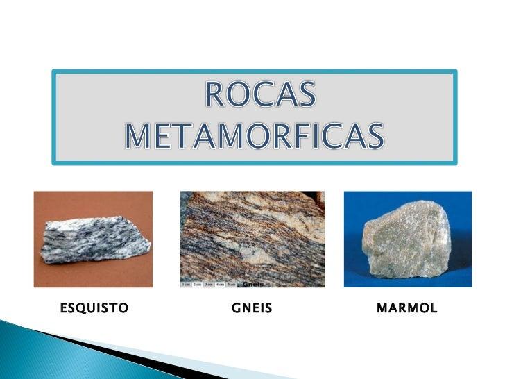 Rocas metamorficas for Marmol clasificacion