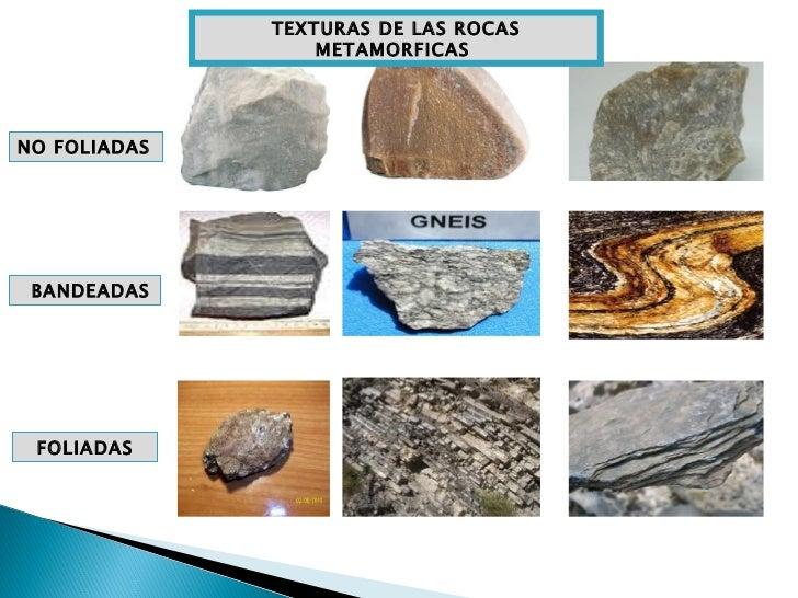 Resultado de imagen de Rocas Metamorficas y sus texturas