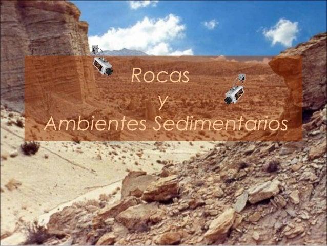Rocas           yAmbientes Sedimentarios