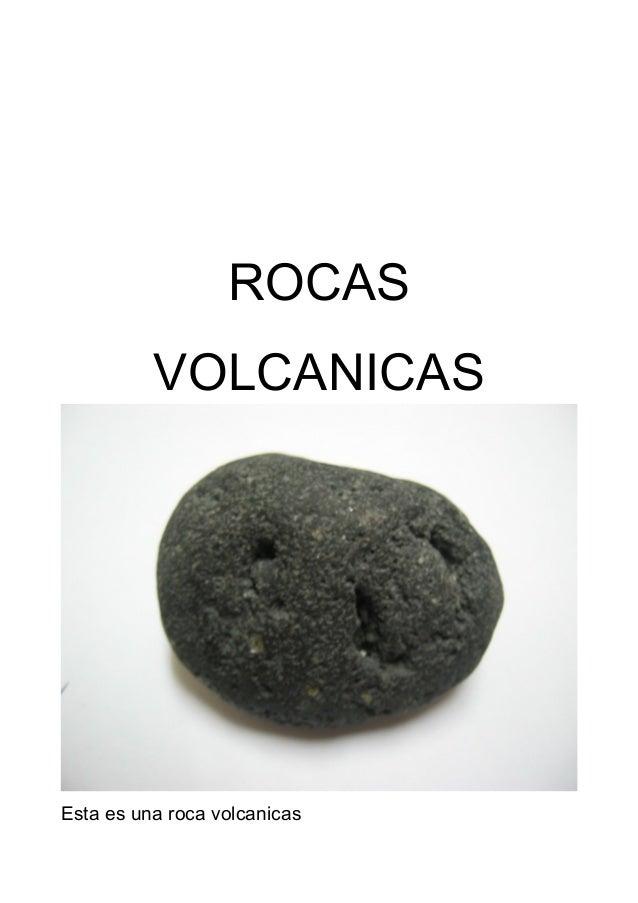 Rocas volcanicas for Caracteristicas de la roca marmol