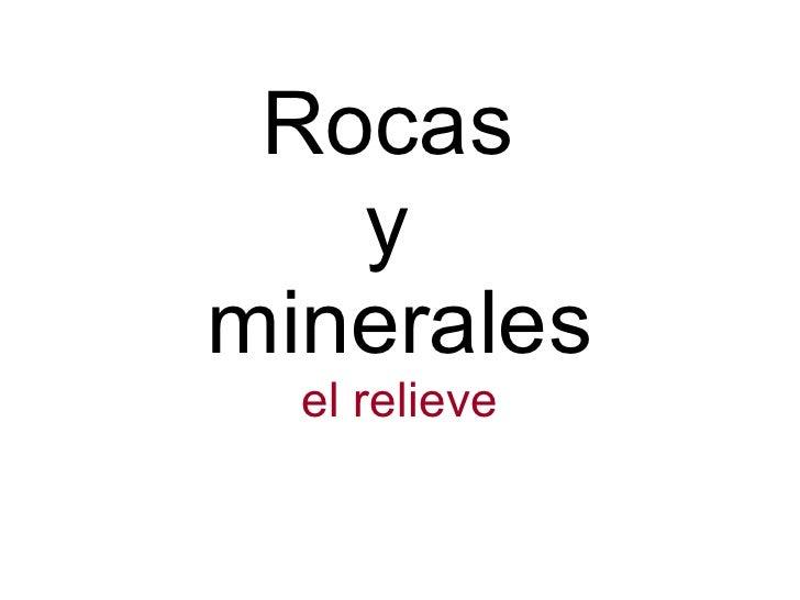 Rocas  y  minerales el relieve