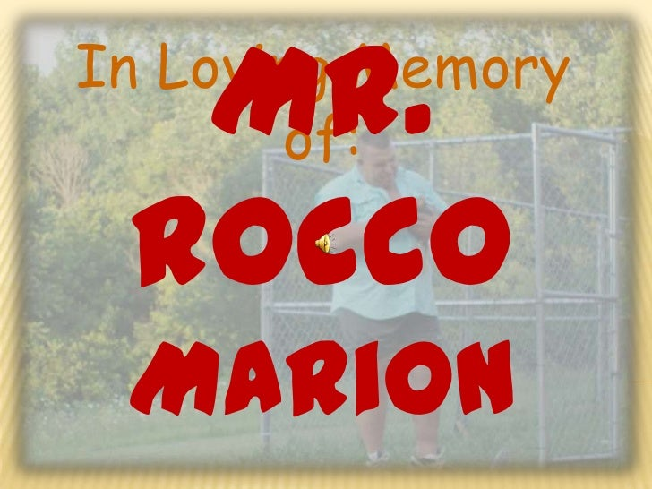 Mr.In Loving Memory        of: Rocco Marion