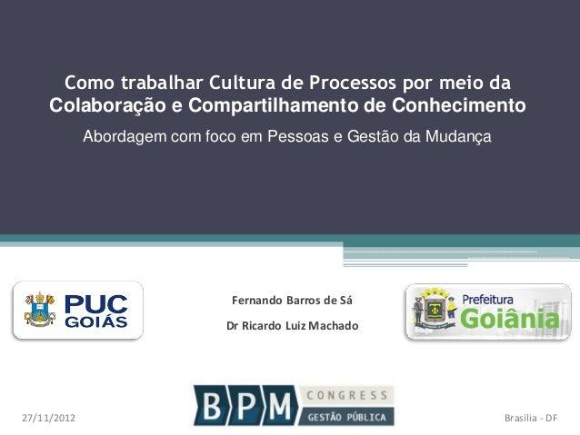 Como trabalhar Cultura de Processos por meio da Colaboração e Compartilhamento de Conhecimento Abordagem com foco em Pesso...