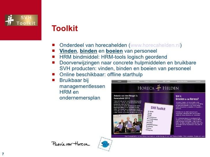 Toolkit <ul><li>Onderdeel van horecahelden ( www.horecahelden.nl ) </li></ul><ul><li>Vinden ,  binden  en  boeien  van per...