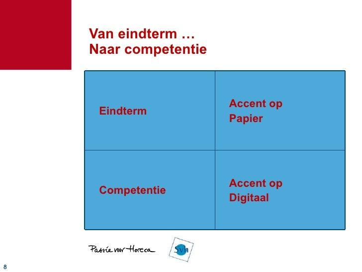 Van eindterm … Naar competentie Eindterm Accent op Papier Competentie Accent op Digitaal