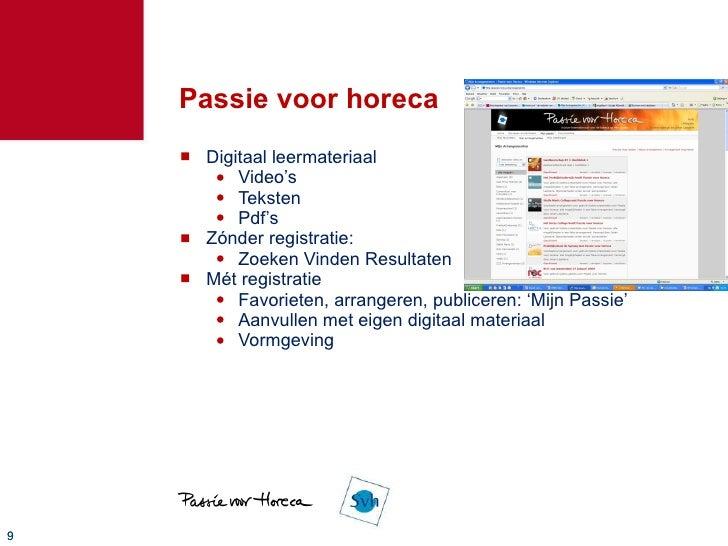 Passie voor horeca <ul><li>Digitaal leermateriaal </li></ul><ul><ul><li>Video's </li></ul></ul><ul><ul><li>Teksten </li></...