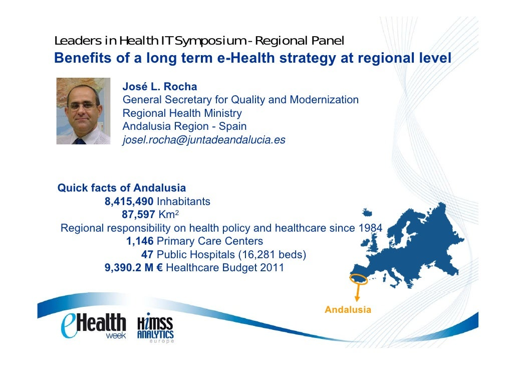 Leaders in Health IT Symposium - Regional PanelBenefits of a long term e-Health strategy at regional level             Jos...