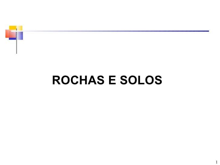 ROCHAS E SOLOS                 1