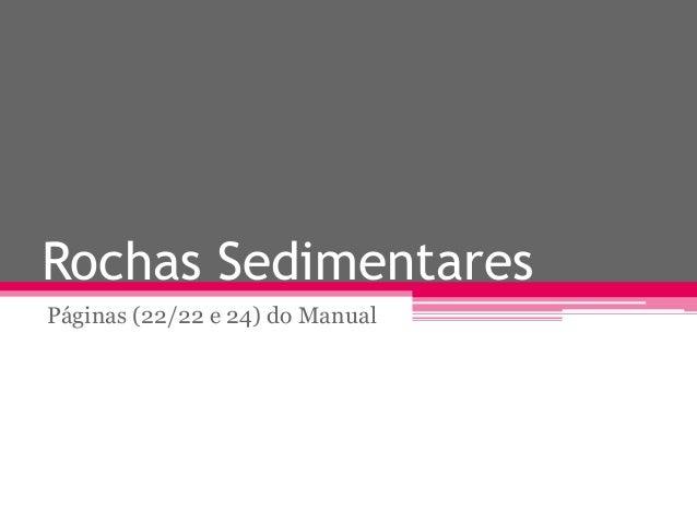Rochas Sedimentares Páginas (22/22 e 24) do Manual