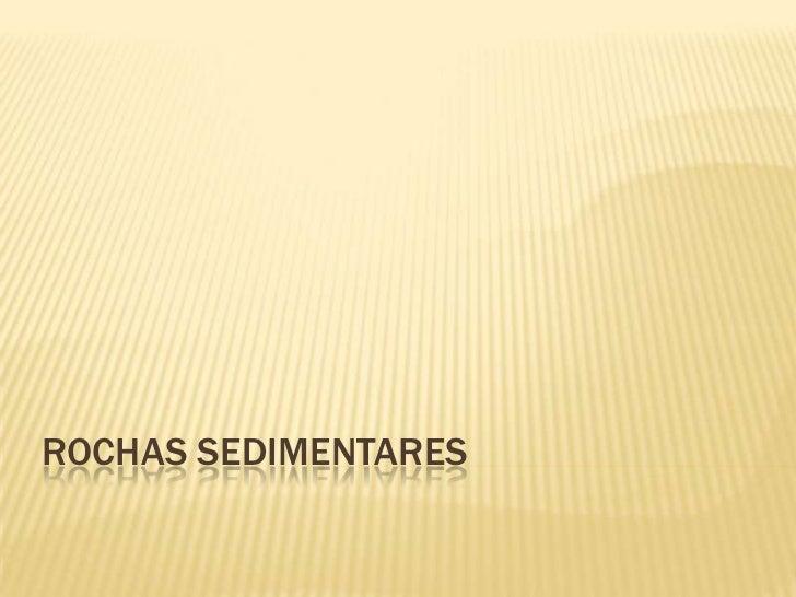 Rochas Sedimentares<br />