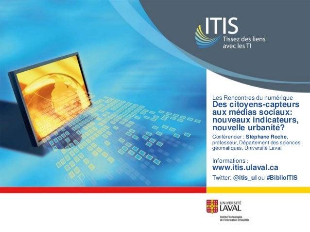Les Rencontres du numérique  Des citoyens-capteurs  aux médias sociaux:  nouveaux indicateurs,  nouvelle urbanité?  Confér...