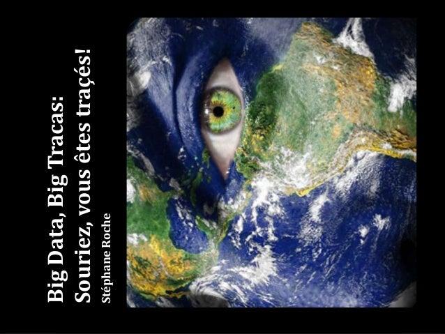 Big Data, Big Tracas: Souriez, vous êtes traçés! Slide 2