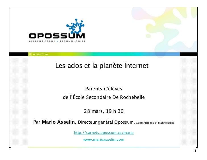 PRÉSENTATION               Les ados et la planète Internet                           Parents d'élèves                 de l...