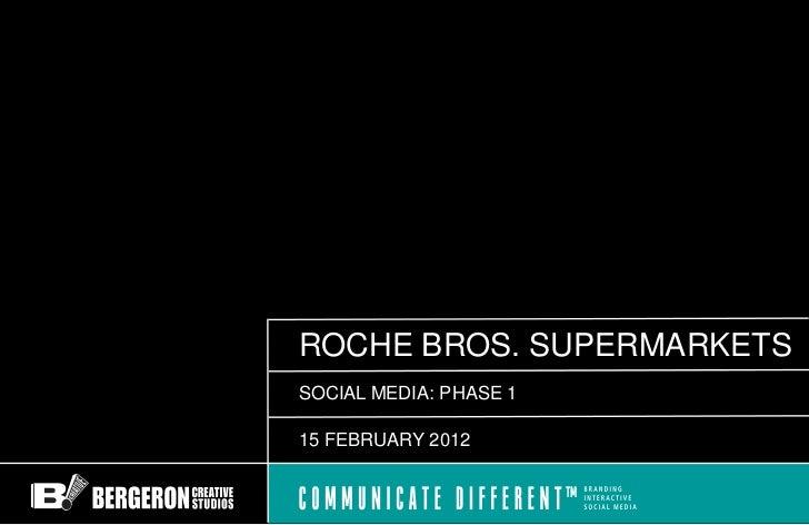 ROCHE BROS. SUPERMARKETSSOCIAL MEDIA: PHASE 115 FEBRUARY 2012