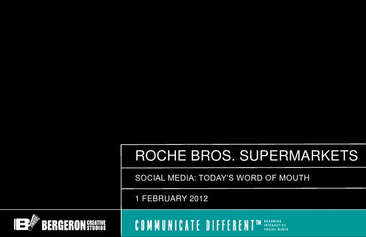 ROCHE BROS. SUPERMARKETSSOCIAL MEDIA: TODAY'S WORD OF MOUTH1 FEBRUARY 2012