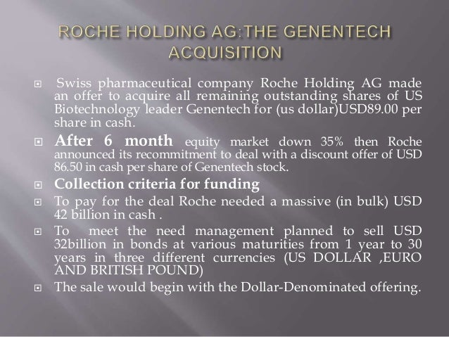 ?roche holding ag: funding the genentech acquisition essay Roche holding ag: genentech acquisition 1 a case study 2 amara fatima  ms(1601) strategic finance amarafatima199@gmailcom the.