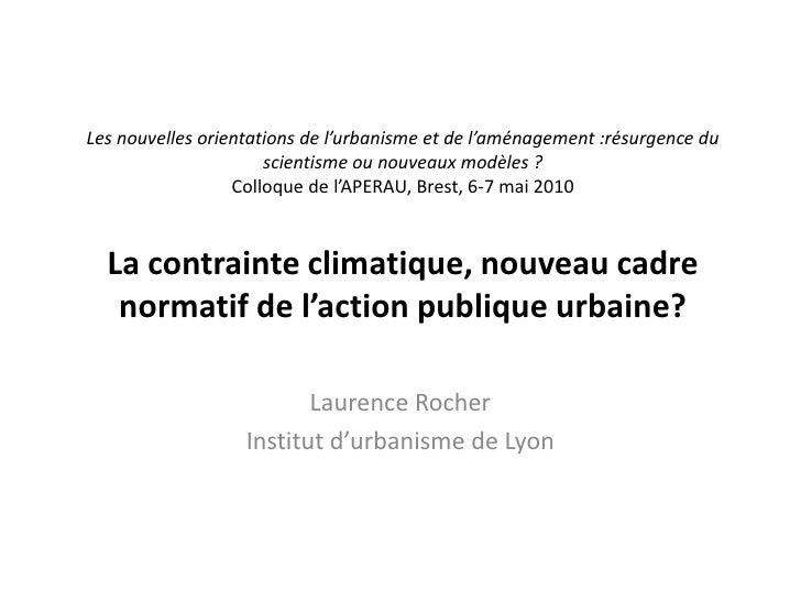 Les nouvelles orientations de l'urbanisme et de l'aménagement :résurgence du scientisme ou nouveaux modèles?Colloque de l...