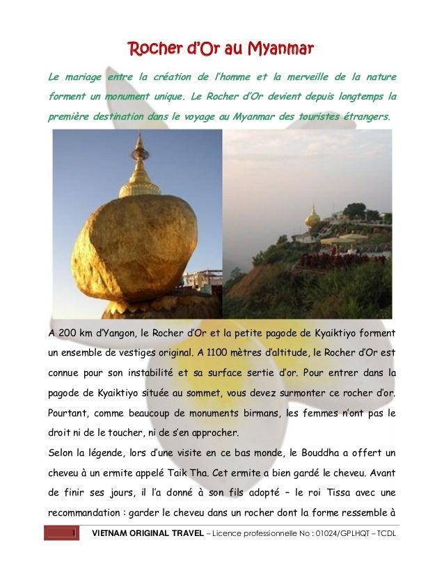 Rocher d'Or au Myanmar Le mariage entre la création de l'homme et la merveille de la nature forment un monument unique. Le...