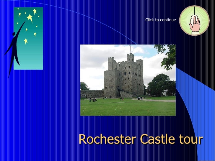 Rochester Castle tour Click to continue