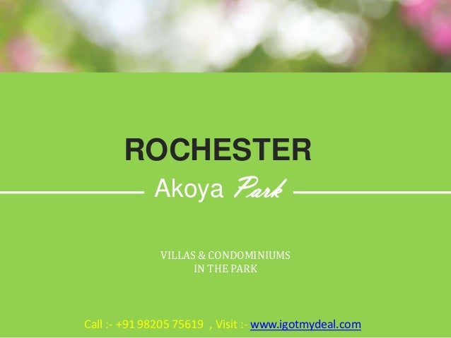 ROCHESTER Akoya Park VILLAS & CONDOMINIUMS IN THE PARK Call :- +91 98205 75619 , Visit :- www.igotmydeal.com