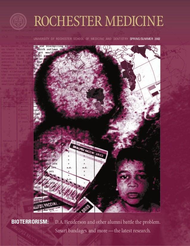 ROCHESTERMEDICINE UNIVERSITY OF ROCHESTER SCHOOL OF MEDICINE AND DENTISTRY SPRING/SUMMER 2002 BIOTERRORISM: D.A.Henderson ...