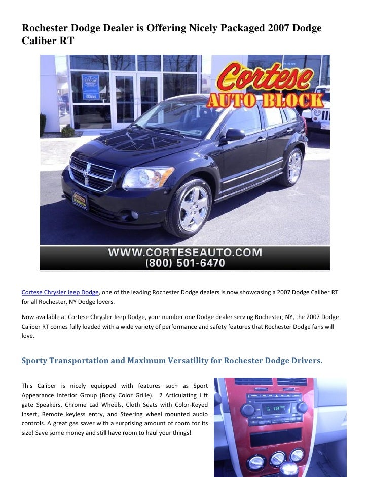 Rochester Dodge Dealer is Offering Nicely Packaged 2007 DodgeCaliber RTCortese Chrysler Jeep Dodge, one of the leading Roc...