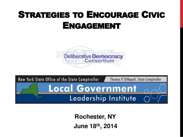 STRATEGIES TO ENCOURAGE CIVIC ENGAGEMENT Rochester, NY June 18th, 2014
