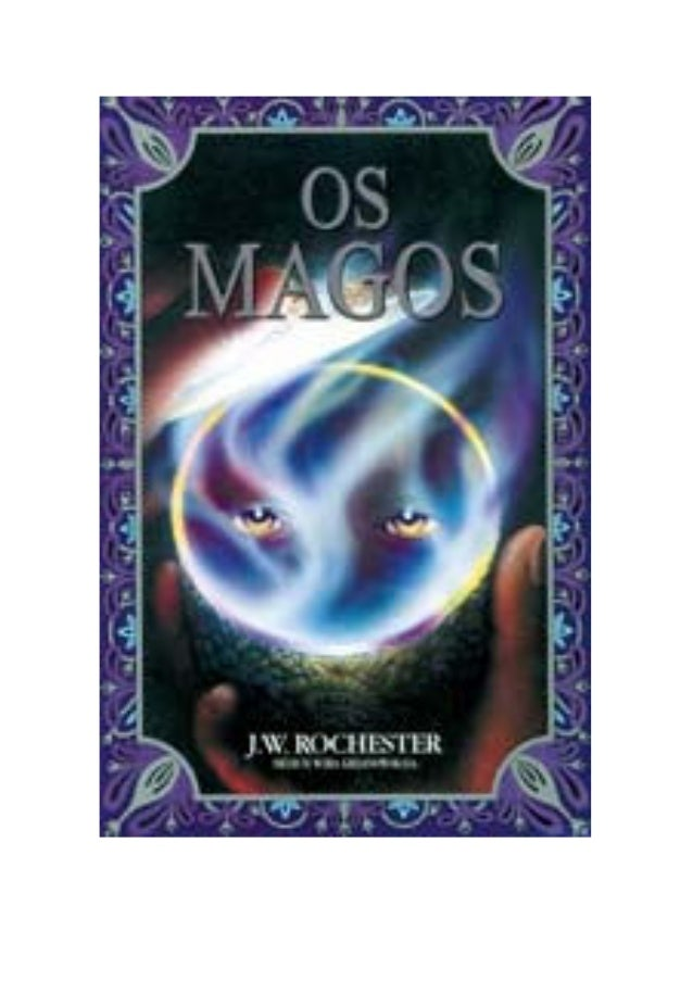 """""""Os Magos"""" J. W. Rochester médium Wera Krijanowskaia © Copyright - 1997 - 2S Edição 3.000 Exemplares Livraria Espirita Boa..."""
