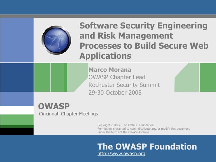 Software Security Engineering and Risk Management Processes to Build Secure Web Applications Marco Morana OWASP Chapter Le...