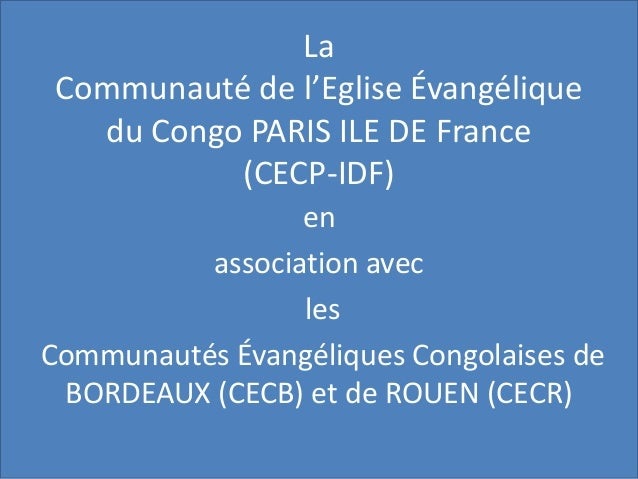 La Communauté de l'Eglise Évangélique du Congo PARIS ILE DE France (CECP-IDF) en association avec les Communautés Évangéli...
