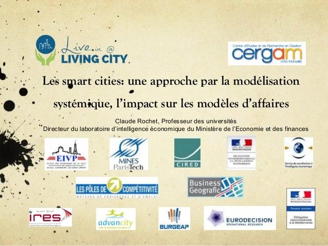 Les smart cities: une approche par la modélisation systémique, l'impact sur les modèles d'affaires Claude Rochet, Professe...