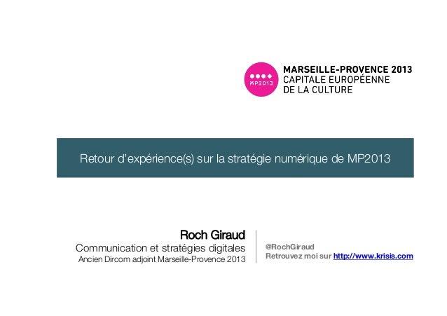 Roch Giraud! Communication et stratégies digitales! Ancien Dircom adjoint Marseille-Provence 2013 @RochGiraud Retrouvez mo...