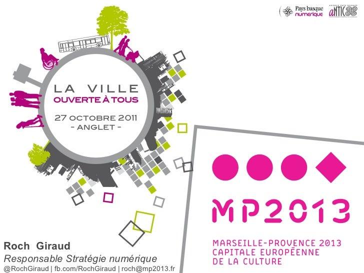 Roch  Giraud Responsable Stratégie numérique @RochGiraud | fb.com/RochGiraud | roch@mp2013.fr