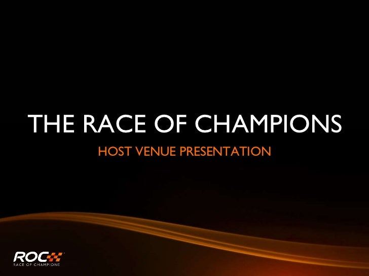 THE RACE OF CHAMPIONS <ul><li>HOST VENUE PRESENTATION </li></ul>