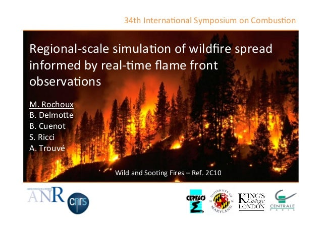 Regional-­‐scale	   simula/on	   of	   wildfire	   spread	    informed	   by	   real-­‐/me	   flame	   front	    observa/ons...
