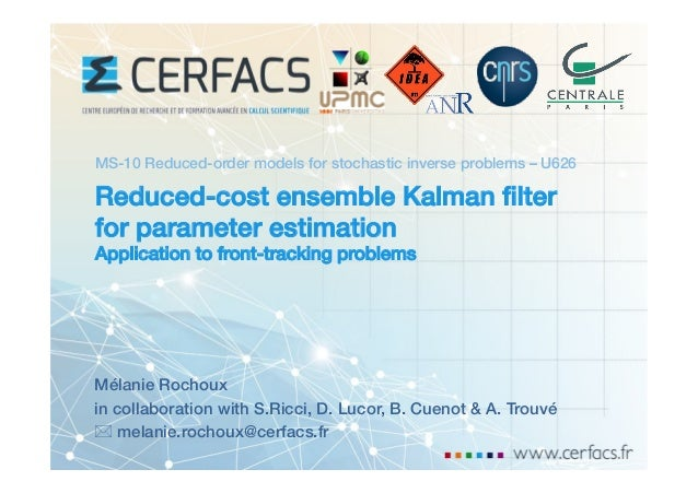 Reduced-cost ensemble Kalman filter for parameter estimation! Application to front-tracking problems! Mélanie Rochoux! in c...