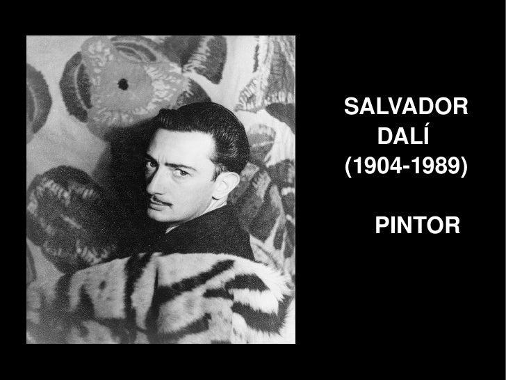 SALVADOR            DALÍ         (19041989)            PINTOR
