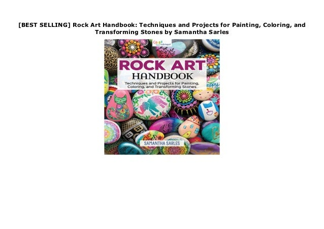 BEST SELLING] Rock Art Handbook: Techniques and Projects for Painti…