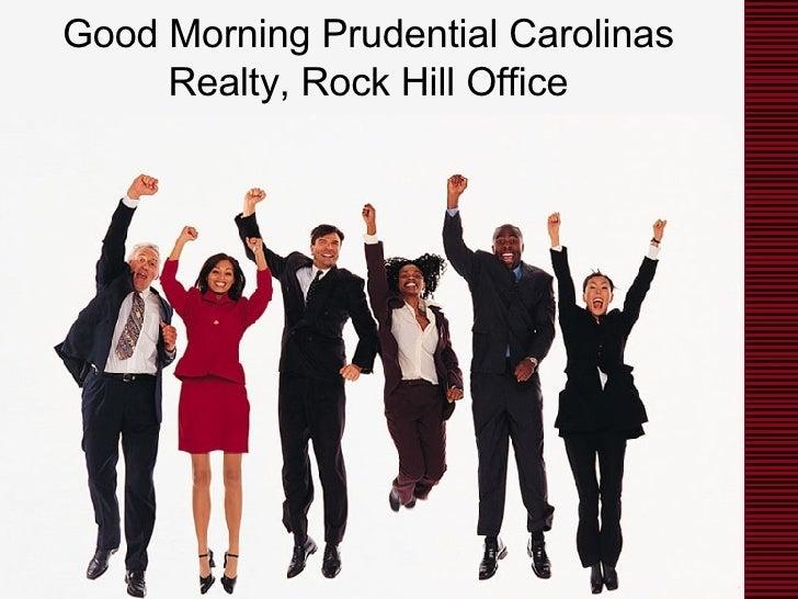 Good Morning Prudential Carolinas Realty, Rock Hill Office