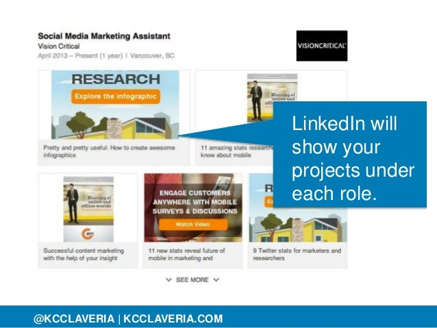 @KCCLAVERIA@KCCLAVERIA | KCCLAVERIA.COM LinkedIn will show your projects under each role.