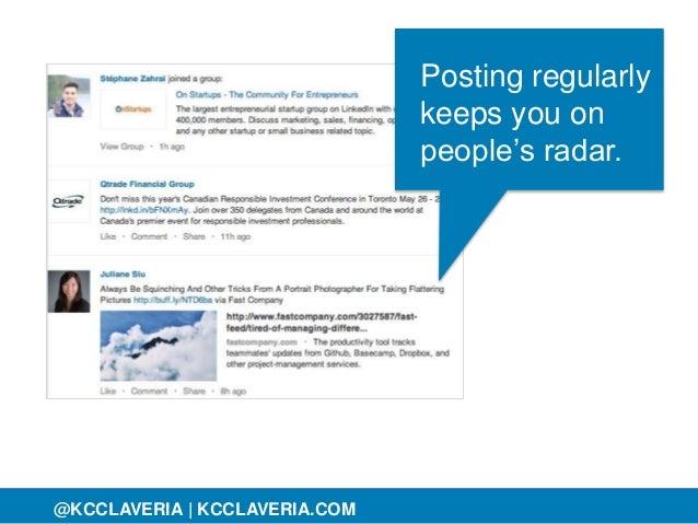 @KCCLAVERIA@KCCLAVERIA | KCCLAVERIA.COM Posting regularly keeps you on people's radar.