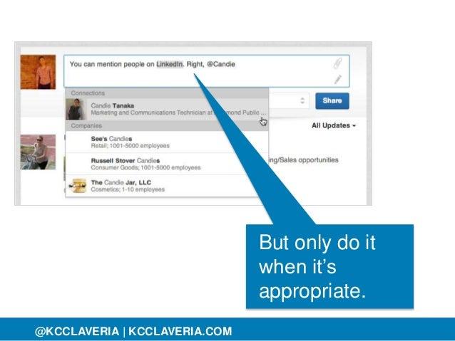 @KCCLAVERIA@KCCLAVERIA | KCCLAVERIA.COM But only do it when it's appropriate.