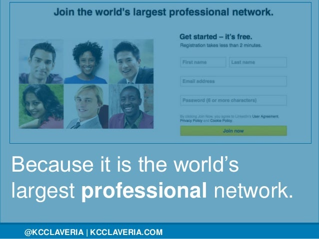 @KCCLAVERIA@KCCLAVERIA | KCCLAVERIA.COM Because it is the world's largest professional network.