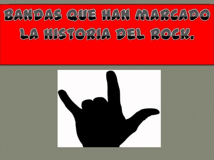 Bandas que han marcado la historia del rock.   <br />