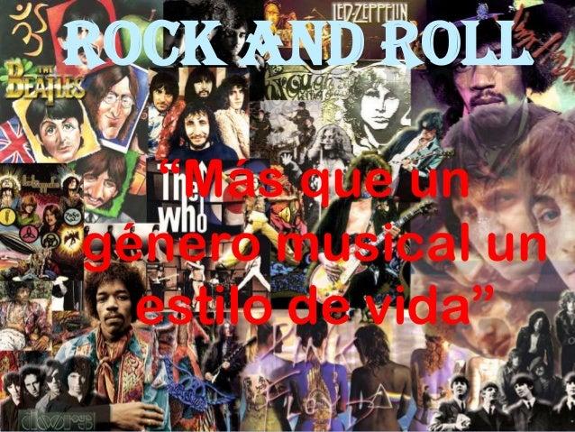 """ROCK AND ROLL   """"Más que ungénero musical un  estilo de vida"""""""