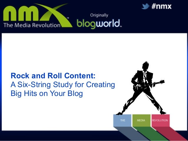 Rock and Roll Content: A Six-String Study for Creating Big Hits on Your Blog
