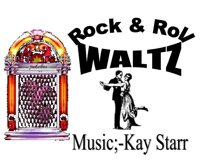 Rock & Roll WALTZ Music;-Kay Starr