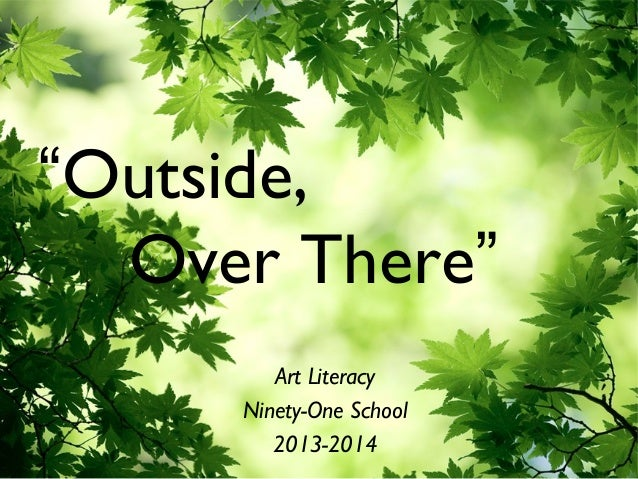 """Outside, Over There"" Art Literacy Ninety-One School 2013-2014"