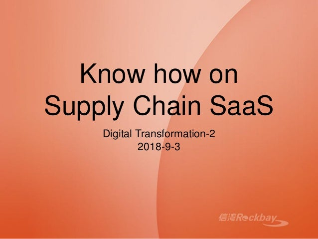 Know how on Supply Chain SaaS Digital Transformation-2 2018-9-3